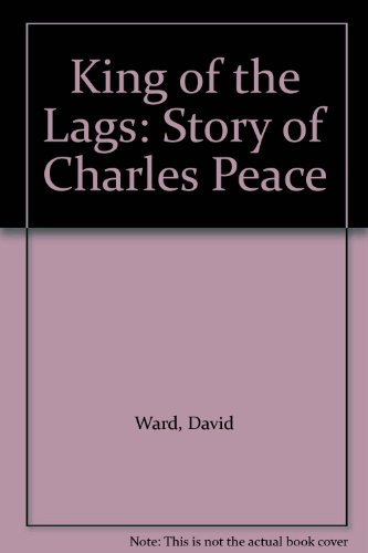 9780285629097: King of the Lags: Story of Charles Peace