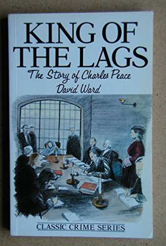 9780285629103: King of the Lags: Story of Charles Peace