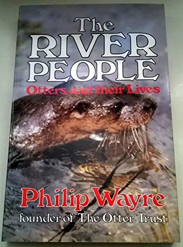 9780285629134: The River People: Otters and Their Lives