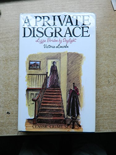 9780285629219: A Private Disgrace: Lizzie Borden by Daylight