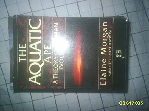 Aquatic Ape: Theory of Human Evolution: Morgan, Elaine