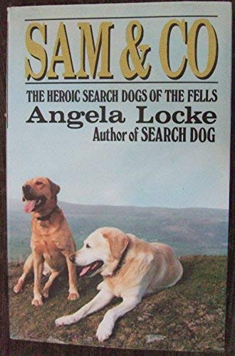 Sam and Co.: Heroic Search Dogs of: Locke, Angela