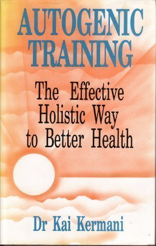 9780285629745: Autogenic Training: The Effective Holistic Way to Better Health