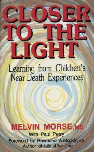 9780285630307: Closer to the light: learning from children's near death experiences