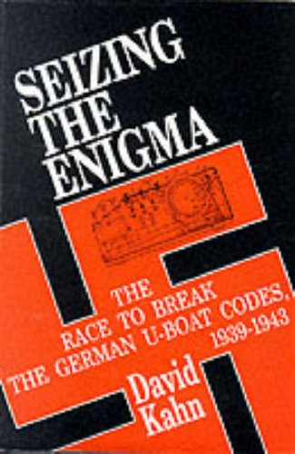 9780285630666: Seizing the Enigma: Race to Break the German U-boat Codes, 1939-43