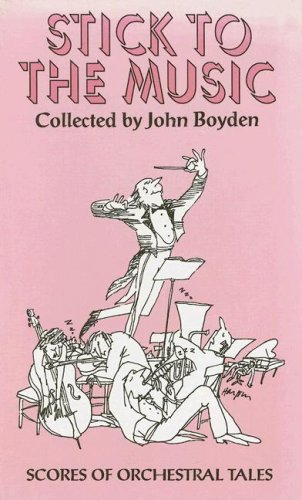Stick to the Music: Scores of Orchestral: John Boyden, Merrily