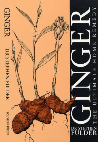 9780285631274: Ginger: The Ultimate Home Remedy