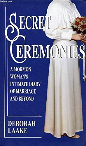 9780285631915: Secret Ceremonies: Mormon Woman's Intimate Diary of Marriage and Beyond