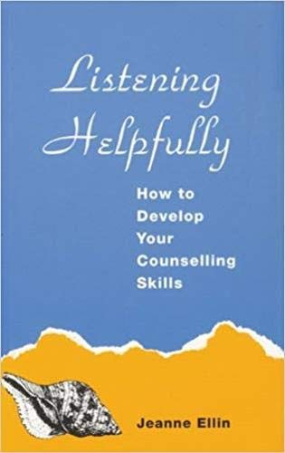 Listening Helpfully: How to Develop Your Counselling Skills (A Condor book): Ellin, Jeanne