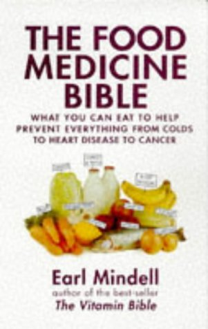 9780285632196: The Food Medicine Bible: What You Can Eat to Help Prevent Everything from Colds to Heart Disease to Cancer