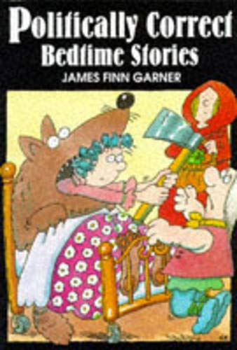 9780285632233: Politically Correct Bedtime Stories: A Collection of Modern Tales for Our Life and Times