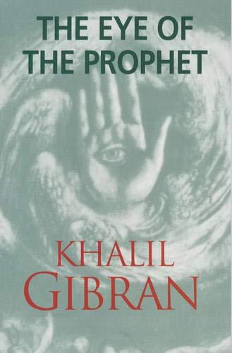 Eye of the Prophet: Gibran, Kahlil