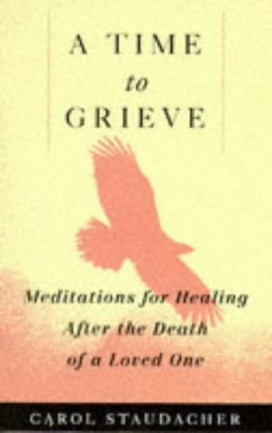 9780285632608: A Time to Grieve: Meditations for Healing After the Death of a Loved One