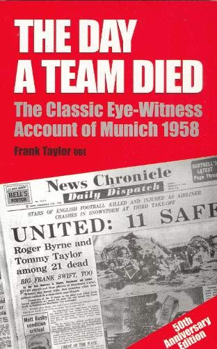 9780285632622: The Day a Team Died: The Classic Eye-Witness Account of Munich 1958