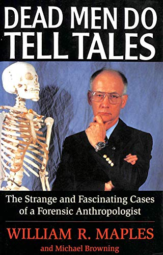 9780285632783: Dead Men Do Tell Tales: Strange and Fascinating Cases of a Forensic Anthropologist
