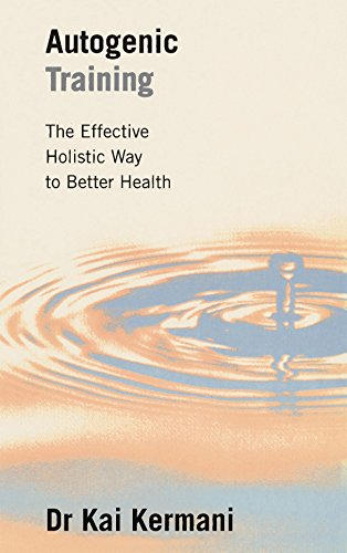 9780285633223: Autogenic Training: The Effective Holistic Way to Better Health