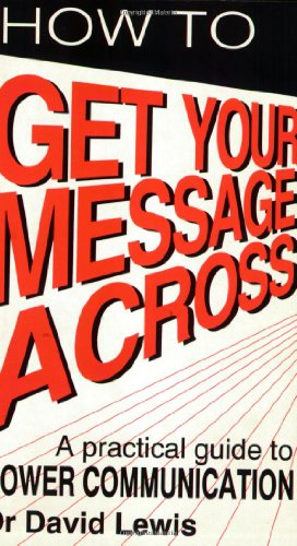 9780285633483: How to Get Your Message Across: Secrets of Successful Communication