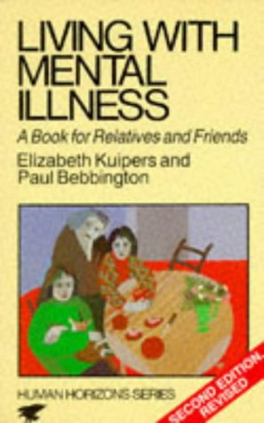 9780285633490: Living with Mental Illness: A Book for Relatives and Friends (Human horizons)
