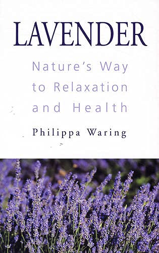 9780285633704: Lavender: Natures Way to Relaxation and Health