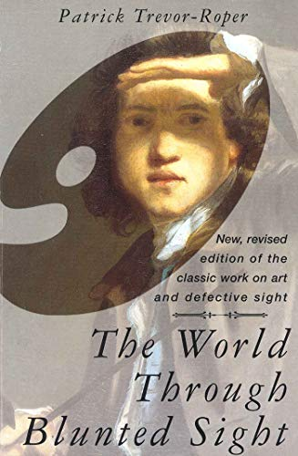 9780285633971: World Through Blunted Sight: Inquiry into the Influence of Defective Vision on Art and Character