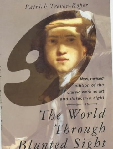 9780285633971: The World Through Blunted Sight: Inquiry into the Influence of Defective Vision on Art and Character