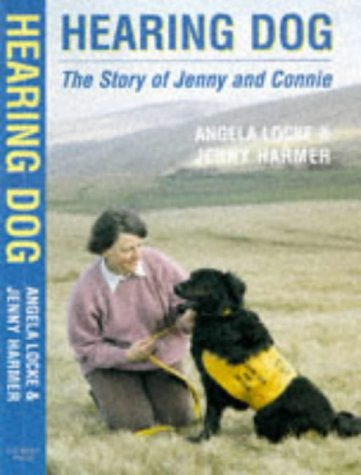 Hearing Dog: The Story of Jenny and: Angela Locke