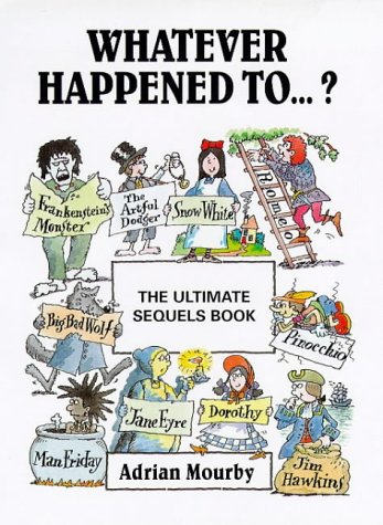 Whatever Happened to .?: The Ultimate Sequels Book: Adrian Mourby