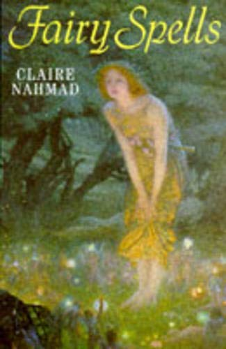 Fairy Spells Seeing and Communicating With (028563402X) by Claire Nahmad