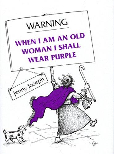 9780285634114: Warning: When I Am an Old Woman I Shall Wear Purple