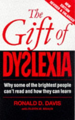 THE GIFT OF DYSLEXIA. Why Some of the Brightest People Can't Read and How They Can Learn