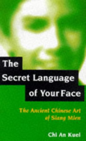 9780285634350: The Secret Language of Your Face: Ancient Chinese Art of Siang Mien
