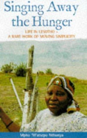 Singing away the Hunger Stories of a: NTHUNYA, MPHO 'M'ATSEPO.