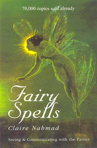 9780285634701: Fairy Spells: Seeing and Communicating with the Fairies