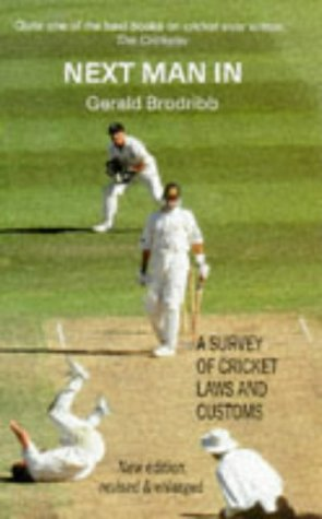 9780285634831: Next Man In: A Survey of Cricket Laws and Customs