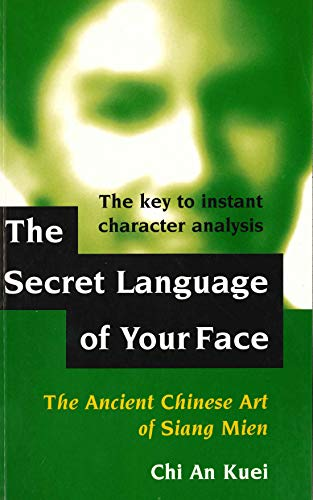 9780285634848: The Secret Language of Your Face: Ancient Chinese Art of Siang Mien