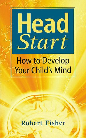 9780285634930: Head Start: How to Develop Your Child's Mind