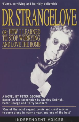 9780285634992: Doctor Strangelove: Or, How I Learned to Stop Worrying and Love the Bomb