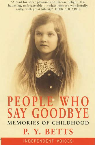 9780285635036: People Who Say Goodbye: Memories of Childhood (Independent Voices)