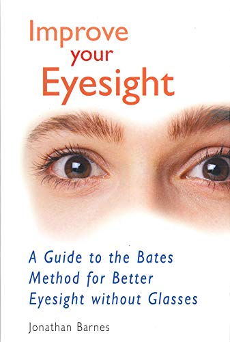 9780285635081: Improve Your Eyesight: A Guide to the Bates Method for Better Eyesight Without Glasses