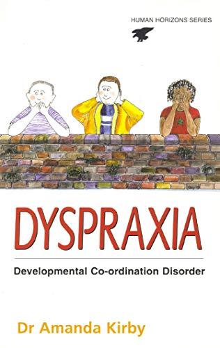 9780285635128: Dyspraxia: The Hidden Handicap (Human Horizons Series)