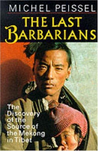 The Last Barbarians: Michel Peissel