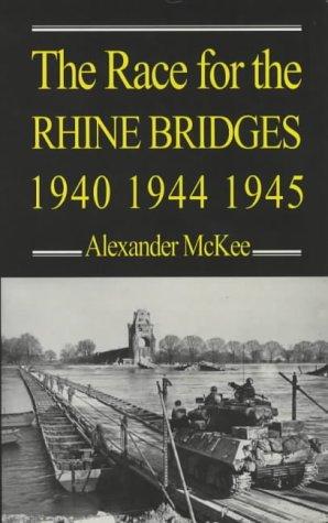 9780285636033: The Race for the Rhine Bridges, 1940, 1944, 1945