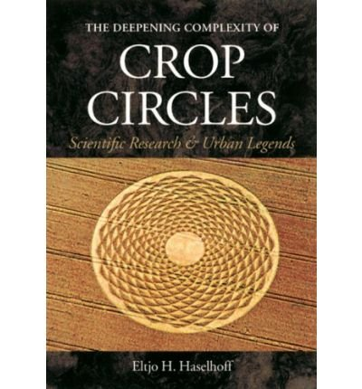 9780285636255: The Deepening Complexity of Crop Circles: Scientific Research and Urban Legends