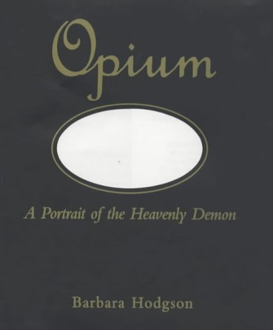 Opium (0285636278) by Barbara Hodgson