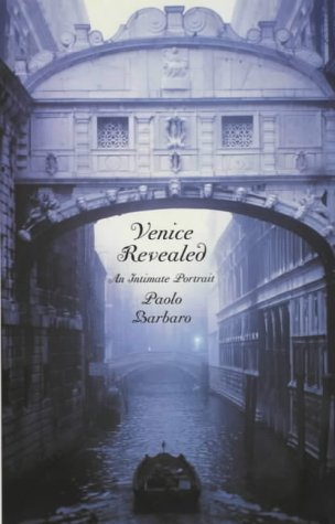9780285636354: Venice Revealed: An Intimate Portrait