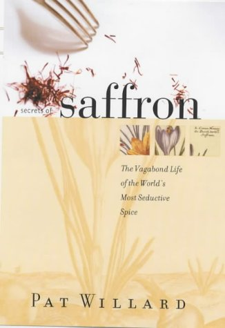 9780285636361: Secrets of Saffron: The Vagabond Life of the World's Most Seductive Herb