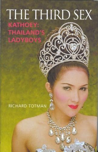 The Third Sex: Kathoey, Thailand's Ladyboys: Totman, Richard