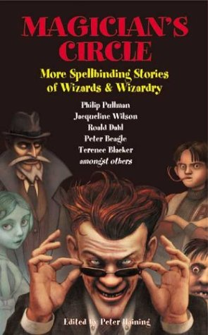 Magician's Circle: More Spellbinding Stories of Wizards & Wizardry: *Signed*: Haining, ...