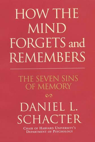 9780285636835: How the Mind Forgets and Remembers: The Seven Sins of Memory