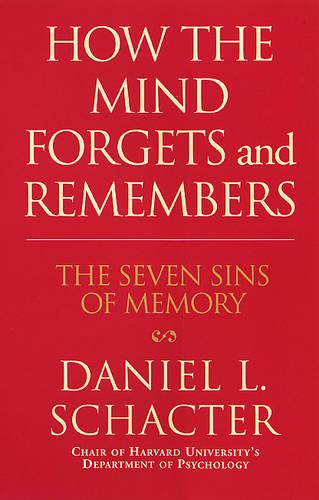 9780285636842: How the Mind Forgets and Remembers: The Seven Sins of Memory